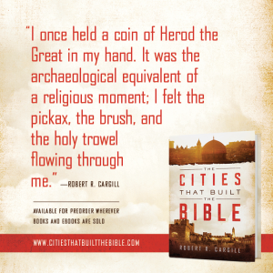 "Passage from ""The Cities that Built the Bible"" by Dr. Robert R. Cargill: ""I once held a coin of Herod the Great in my hand. It was the archaeological equivalent of a religious moment; I felt the pickax, the brush, and the holy trowel flowing through me."" - Robert R. Cargill, Ph.D., The Cities that Built the Bible"